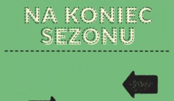 Going. | Na koniec sezonu - Dzielnicowy Dom Kultury Węglin