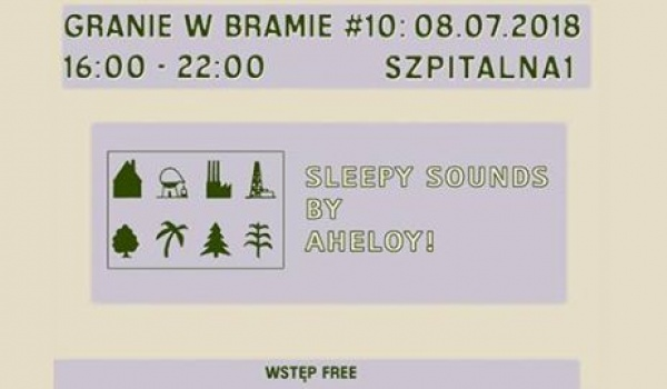 Going. | Granie w Bramie #10 - Sleepy Sounds w/ Aheloy! - Szpitalna 1