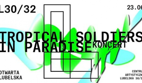Going. | Tropical Soldiers in Paradise, koncert - komuna//warszawa