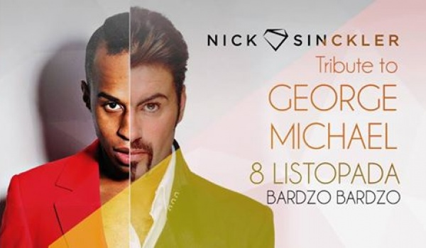Going. | Nick Sinckler - Tribute To George Michael - BARdzo bardzo