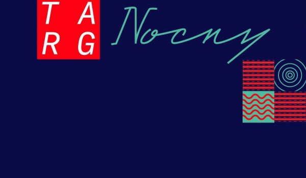 Going. | Śląski Targ Nocny - lipiec w pełni! - Fabryka Porcelany