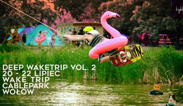 Going. | Deep Waketrip - Wake Trip Cablepark