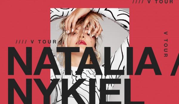 Going. | NATALIA NYKIEL V TOUR - A2 - Centrum Koncertowe