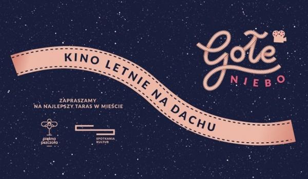 Going. | Gołe Niebo. Kino letnie na dachu - Piękna Pszczoła