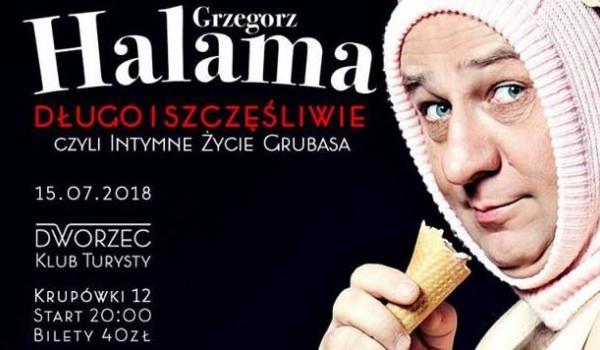 Going. | Halama - Długo i szczęśliwie, czyli intymne życie grubasa - Dworzec Zakopane