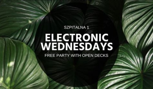 Going. | Electronic Wednesdays + Open Decks #80 | Free party - Szpitalna 1