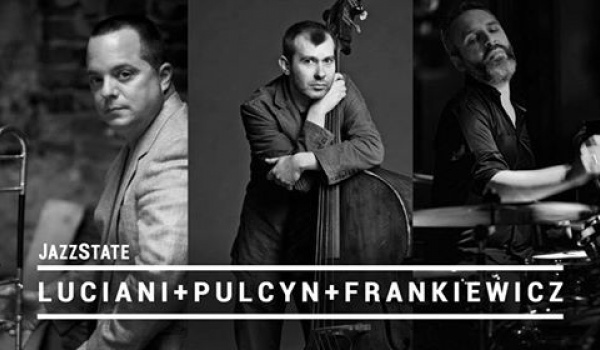 Going. | Luciani / Pulcyn / Frankiewicz I jam session - JazzState