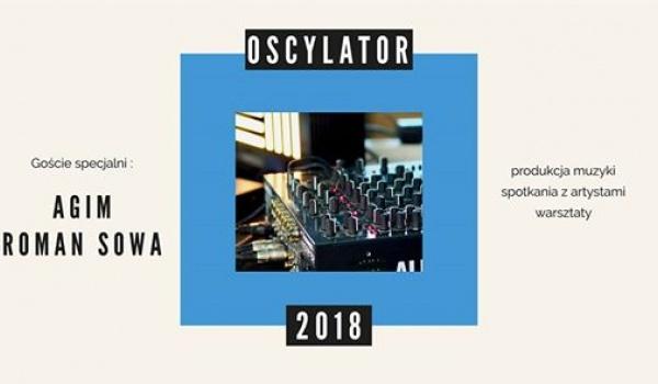 Going. | Oscylator 2018: AGIM, Roman Sowa, Hubert Tas - Brzeg Wschodni