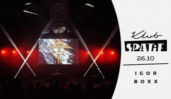 Going. | Igor Boxx • FYODOR - Klub SPATiF