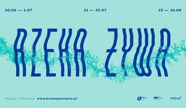 Going. | Rzeka Żywa 2018 vol. 2 - Brama Poznania