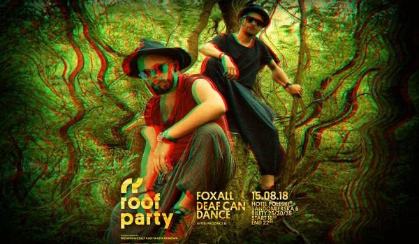 Going.   Roof Party w. Foxall & Deaf Can Dance - Hotel Poleski
