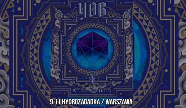 Going.   YOB + Wiegedood - Hydrozagadka