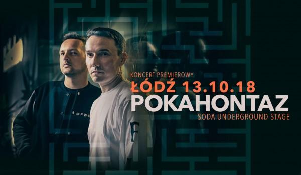 Going. | POKAHONTAZ w Łodzi / Koncert premierowy - SODA Underground Stage