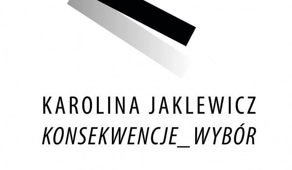 Going. | Karolina Jaklewicz - Konsekwencje_Wybór - Galeria Sztuki Socato