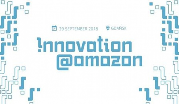 Going. | Innovation@Amazon 2018 - Stary Maneż
