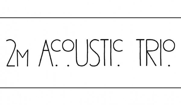 Going. | Koncert zespołu 2M. Acoustic. Trio - Szwalnia smaków