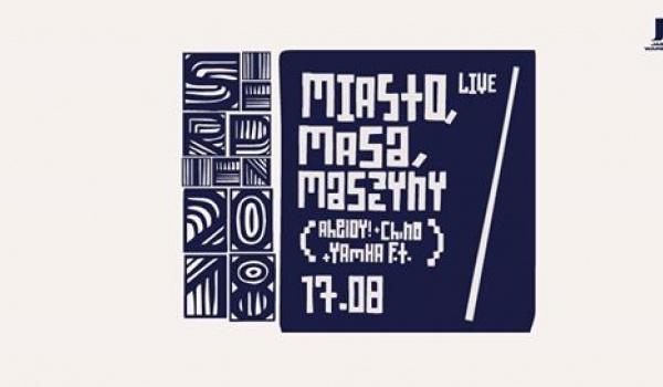 Going. | Miasto, Masa, Maszyny (Chino, Aheloy! & Yamaha F.T.) - Jasna 1