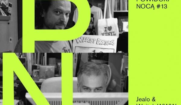 Going. | Powidoki Nocą #13: Jealo & Wojtek WWW - Powidoki