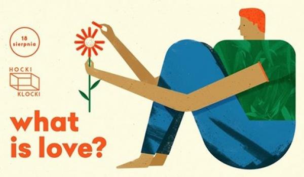 Going. | What is Love #3 - Hocki Klocki nad Wisłą