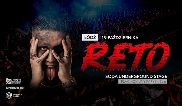 Going. | RETO W ŁODZI | Koncert premierowy - SODA Underground Stage