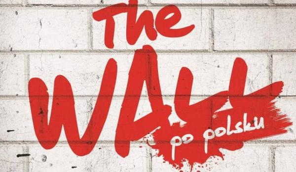 Going. | The Wall po polsku - Filharmonia Bałtycka