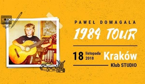 Going. | Paweł Domagała • Kraków • #1984tour - Klub Studio