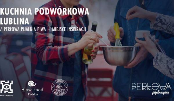 Kuchnia Podworkowa Lublina Miejsce Inspiracji Bilety Na
