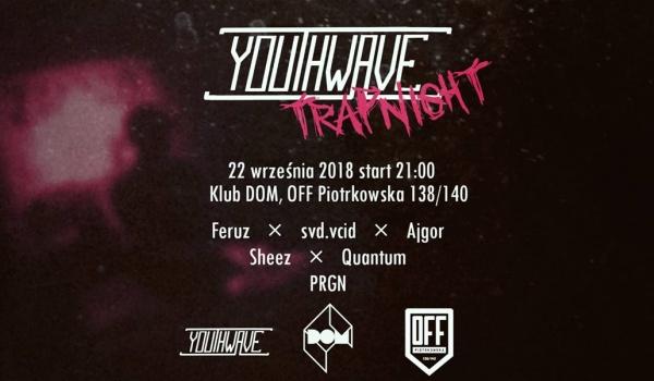 Going. | Youthwave TRAP NIGHT - DOM Łódź