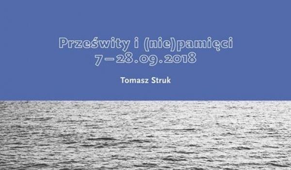 Going.   Tomasz Struk. Prześwity i (nie)pamięci - Rondo Sztuki