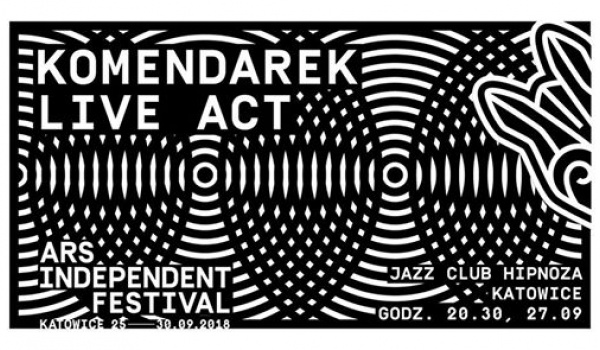 Going. | Komendarek Live Act / Ars Independent 2018 - Jazz Club Hipnoza