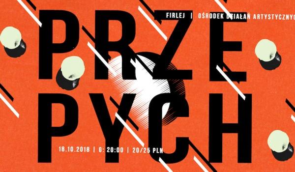 Going.   Przepych [PL] @ Firlej / Wrocław - Klub Firlej - Ośrodek Działań Artystycznych we Wrocławiu
