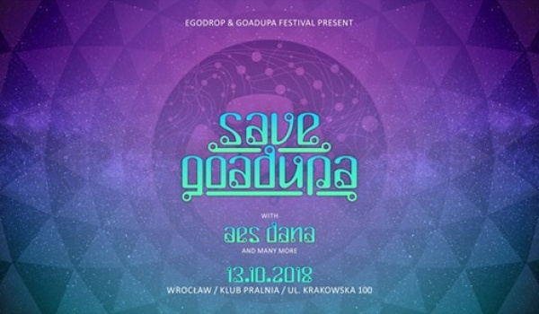 Going. | Save Goadupa Festival with Aes Dana - Krakowska 100