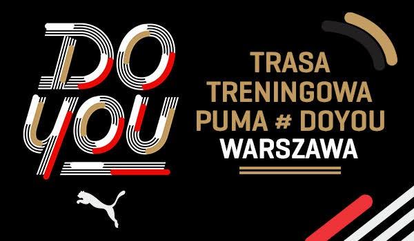 Going. | TRASA TRENINGOWA PUMA #DOYOU - WARSZAWA - Soho Factory, bud. nr 19