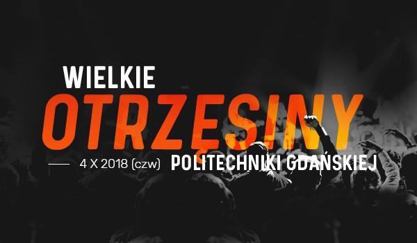 Going. | Wielkie Otrzęsiny Politechniki Gdańskiej - AK PG Kwadratowa