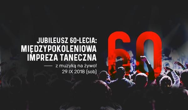 Going. | Jubileusz 60-lecia AK PG Kwadratowa - Międzypokoleniowa impreza taneczna z muzyką na żywo - AK PG Kwadratowa