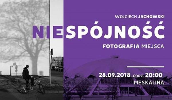 Going. | Wojciech Jachowski / Niespójność / Otwarcie wystawy - Klubokawiarnia Meskalina