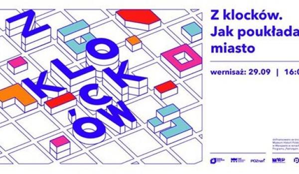 Going. | Z klocków. Jak poukładać miasto - wernisaż wystawy - Brama Poznania