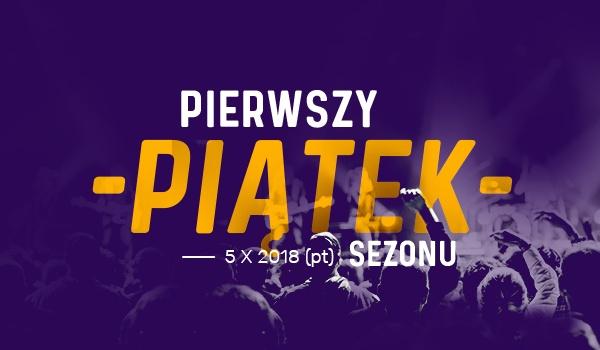 Going. | Pierwszy Piątek Sezonu w Kwadratowej - AK PG Kwadratowa