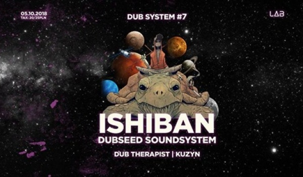 Going. | Dub System #7 Ishiban, Dubseed Soundsystem - Projekt LAB