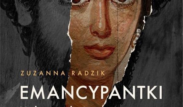 Going. | Emancypantki. Spotkanie z Zuzanną Radzik - Centrum Kultury ZAMEK w Poznaniu