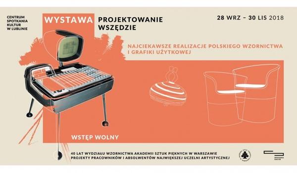 """Going.   Wernisaż wystawy """"Projektowanie wszędzie"""" - Centrum Spotkania Kultur w Lublinie"""