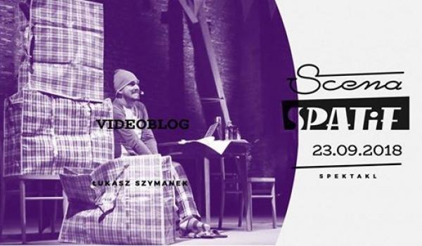 Going. | Videoblog / spektakl - Klub SPATiF