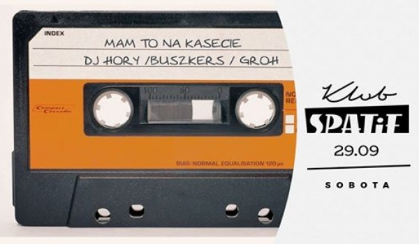 Going. | Mam To Na Kasecie • DJ Hory / Buszkers / Groh - Klub SPATiF