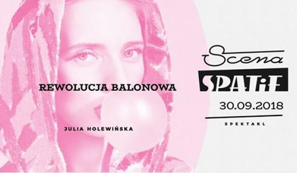 Going. | Rewolucja balonowa / monodram - Klub SPATiF