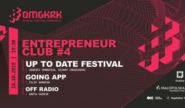 Going. | Entrepreneur Club #4: Up To Date, Going, Off Radio - startKRKup - Szpitalna 1