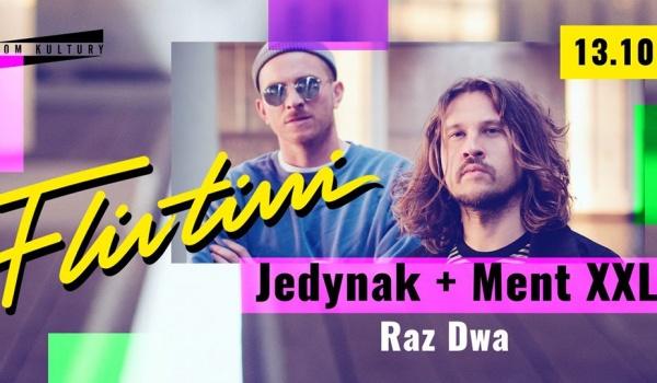 Going. | ► Flirtini ◄ Jedynak & Ment XXL / Raz Dwa - Dom Kultury Lublin