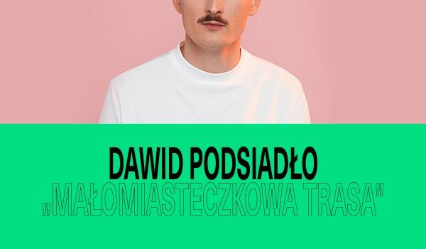 Going. | SOLD OUT / Dawid Podsiadło – Małomiasteczkowa Trasa / Warszawa - Torwar