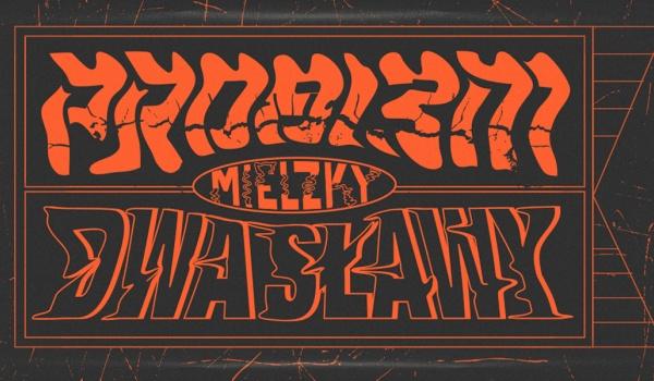 Going. | PRO8L3M x Dwa Sławy x Mielzky // Łódź - Klub Wytwórnia