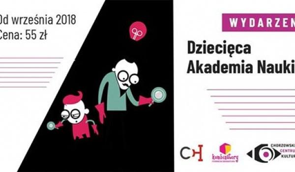Going. | Dziecięca Akademia Nauki 2018/19 - Chorzowskie Centrum Kultury