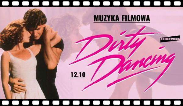 Going. | Dirty Dancing! - muzyka filmowa całą noc! - Dom Kultury Lublin